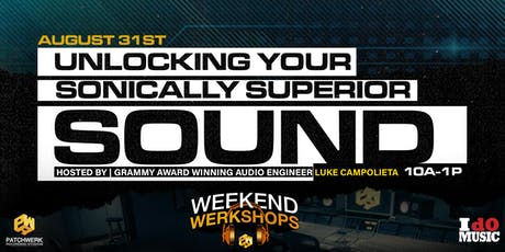Weekend Werkshop: Unlocking Your Sonically Superior Sound tickets