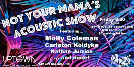 Not Your Mama's Acoustic show with Molly Coleman, Carleton Koldyke & more!