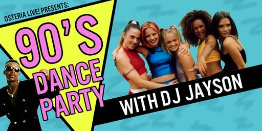 Osteria Live! Presents: 90's Dance Party with DJ Jayson