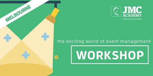The Exciting World of Event Management Workshop (JMC Melbourne) 4th Oct 2019