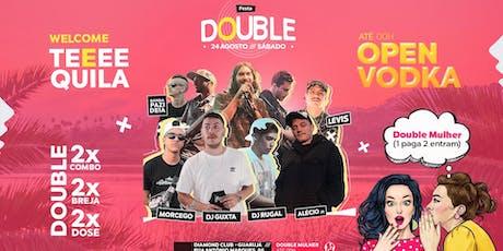 Festa Double - Open Vodka & Double Mulher ingressos