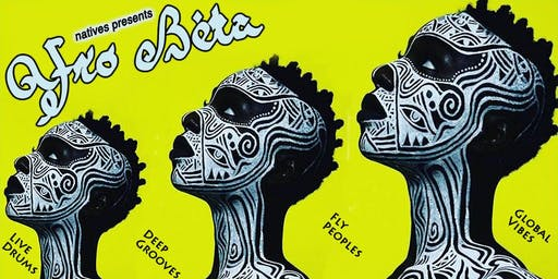 Afro Beta ::: Summer Sessions 2019 in The Dark Room ::: VIP List