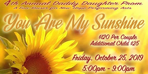 "4th Annual Daddy Daughter Prom Fun-Raiser ""You Are My Sunshine"""