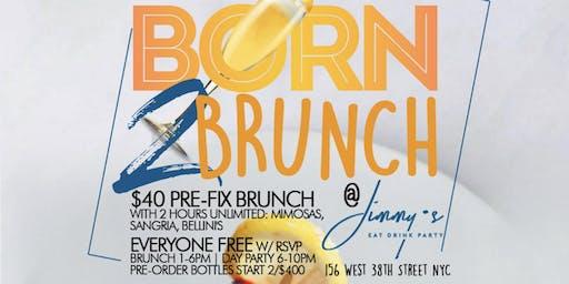 Born to Brunch, Bottomless Brunch + Day Party, Bdays Celebrate Free
