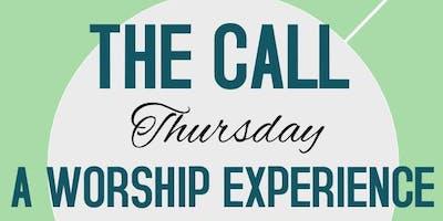 The Call Thursday - A Worship Experience