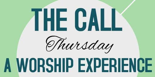 The Call Thursday - A Worship Experience