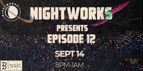 Nightworks Episode 12 tickets