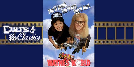 Cults & Classics: Wayne's World