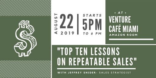 Top Ten Lessons  On Repeatable Sales