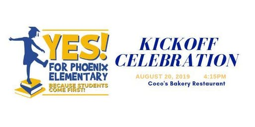 Yes for Phoenix Elementary #1 - Kickoff Celebration