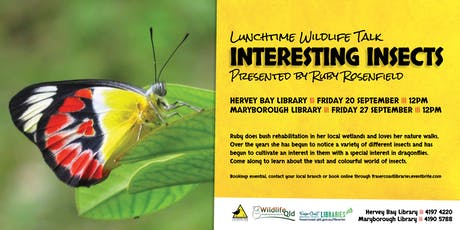 Wildlife Talk - Interesting Insects - Ruby Rosenfield - Maryborough Library tickets