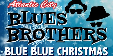 Atlantic City BLUES BROTHERS: BLUE BLUE CHRISTMAS Thanksgiving Eve in AC tickets