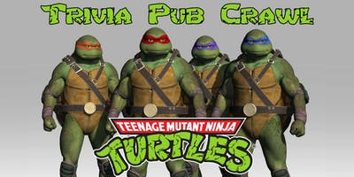 Teenage Mutant Ninja Turtles Trivia Pub Crawl - Downtown Houston - Jan 25th