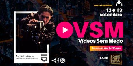 VSM - Vídeo Sem Medo  ingressos