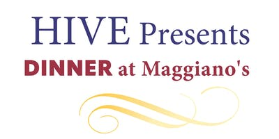 HIVE Presents: Dinner at Maggiano's Little Italy