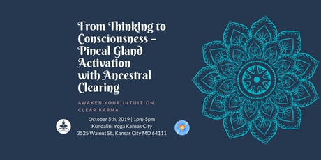 From Thinking to Consciousness – Pineal Gland Activation with Ancestral Clearing tickets