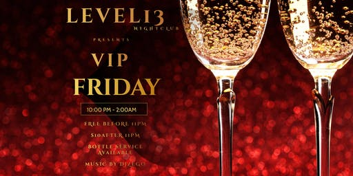 VIP FRIDAY @LEVEL13