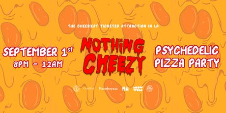 Nothing Cheezy Burlesque Show: A Psychedelic Pizza Party tickets