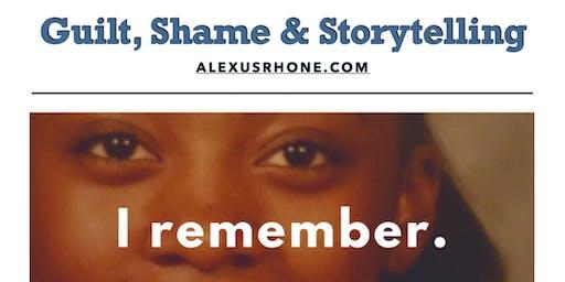 Guilt, Shame & Storytelling