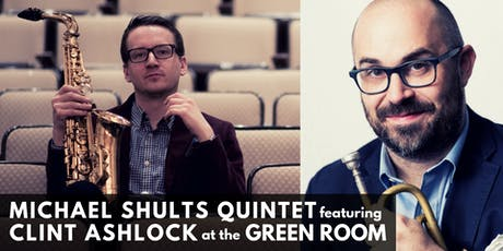 Michael Shults Quintet featuring Clint Ashlock tickets