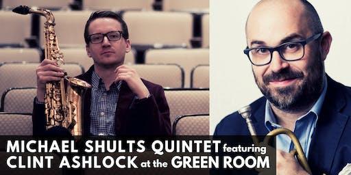 Michael Shults Quintet featuring Clint Ashlock