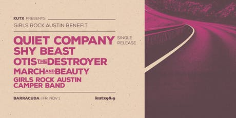 KUTX Presents Girls Rock Austin Benefit w/ Quiet Company/ Shy Beast/ + more tickets