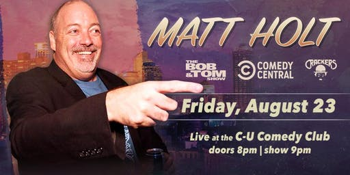 Stand Up Comedy - Matt Holt (Comedy Central, Bob & Tom Radio) in Champaign