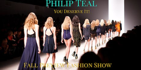 Philip Teal  Fall Previews Fashion Show/ Pop Up Shop tickets