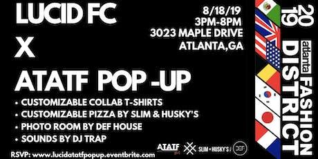 Lucid FC X ATATF POP-UP Powered By Atlanta Fashion District tickets