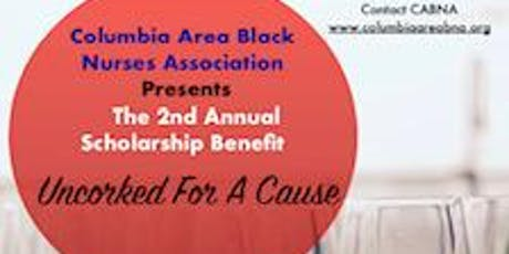 CABNA 2nd Annual Scholarship Benefit: Uncorked for a Cause  tickets