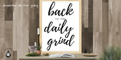 Essential oils for Going Back to the Daily Grind ~ Surrey tickets