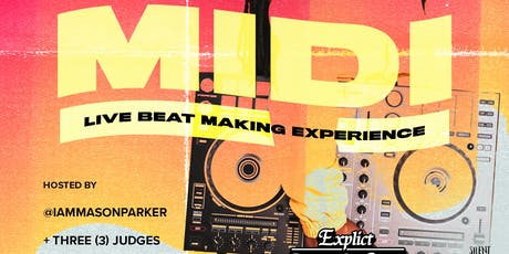 ★-★ MIDI ★-★ Live Beat Making Experience @ Explicit | Wed, Oct 16 @ 8p tickets