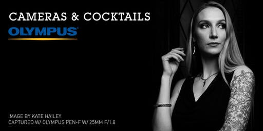 Cameras & Cocktails, a Happy Hour event in partnership with Olympus!