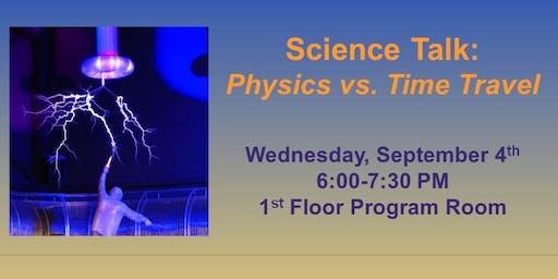 Science Talk: Physics vs. Time Travel