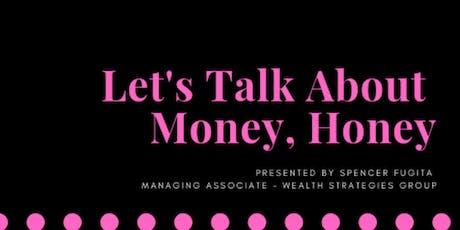 Let's Talk About Money, Honey - Round 2 tickets