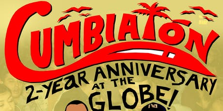 Cumbiatón Los Angeles 2 Year Anniversary @ The Globe Theatre tickets