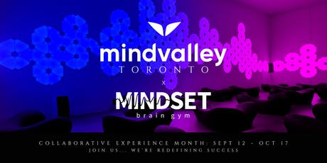 MINDVALLEY TORONTO X MINDSET: LAUNCH ~ Collaboration Celebration  tickets