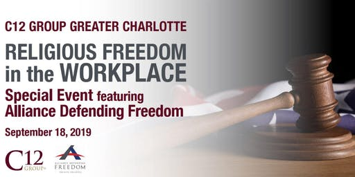 Freedom, Faith & Business- Religious Rights in the Workplace - C12 Luncheon
