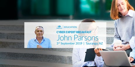 Cyber Expert Breakfast: John Parsons in Tauranga tickets