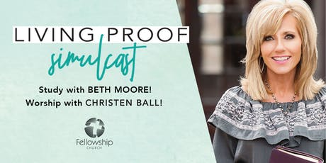 Living Proof Simulcast at Fellowship Church tickets