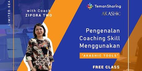 "Pengenalan Coaching Skill Menggunakan ""Akashic Tools"" tickets"