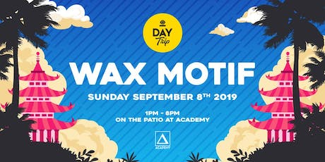 Day Trip ft. Wax Motif tickets