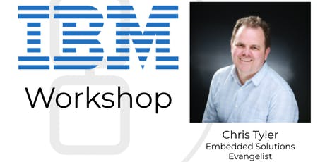 IBM Workshop with Chris Tyler: A Beginner's Guide to Artificial Intelligence, Machine learning, and Cognitive Computing tickets