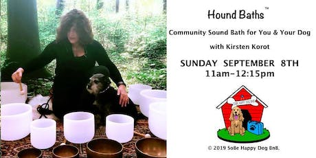HOUND BATHS™ -  SOUND BATH FOR YOU AND YOUR DOG tickets
