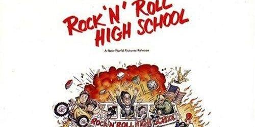Rock 'N' Roll High School 40th Anniversary Film Presentation - Sat Aug 24 - 7 PM - $ 6 Tickets