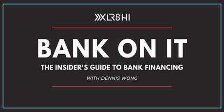Bank on it: The Insider's Guide to Bank Financing tickets