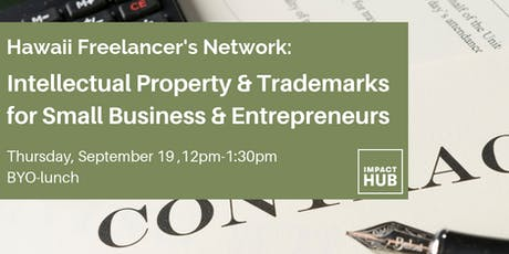 Hawaii Freelancer's Network: IP & Trademarks for Small Business & Entrepreneurs tickets