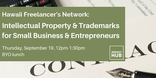 Hawaii Freelancer's Network: IP & Trademarks for Small Business & Entrepreneurs