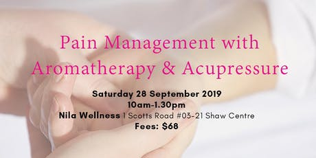 Pain Management with Aromatherapy & Acupressure tickets