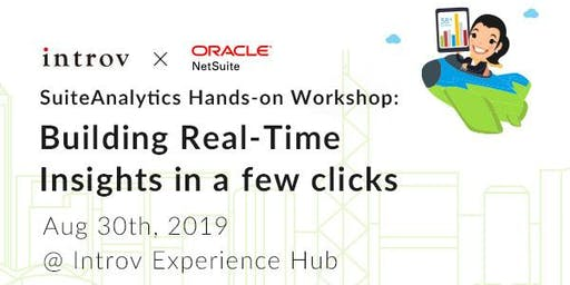 SuiteAnalytics Hands-on Workshop: Build Real-Time Insights in a few clicks